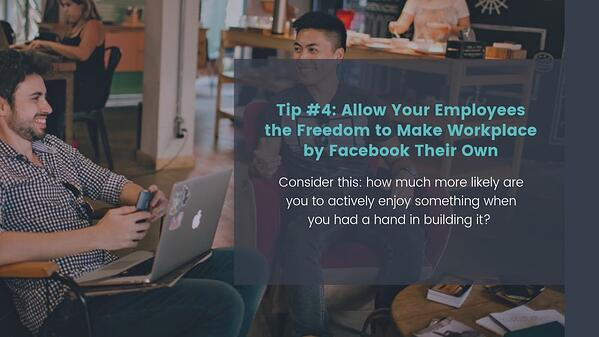 Allow Your Employees the Freedom to Make Workplace by Facebook Their Own