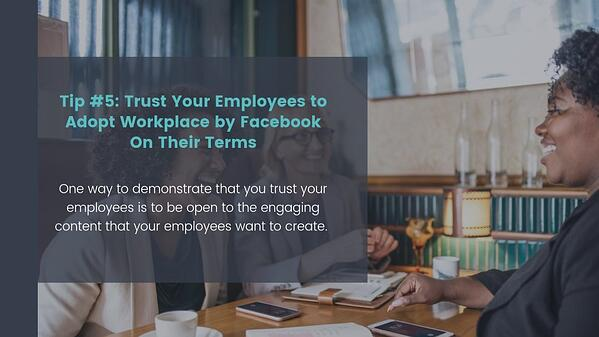 Trust Your Employees to Adopt Workplace by Facebook On Their Terms