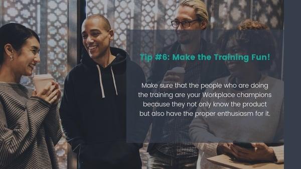 Make the training fun