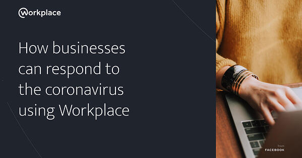 Guide: How businesses can respond to the coronavirus using Workplace