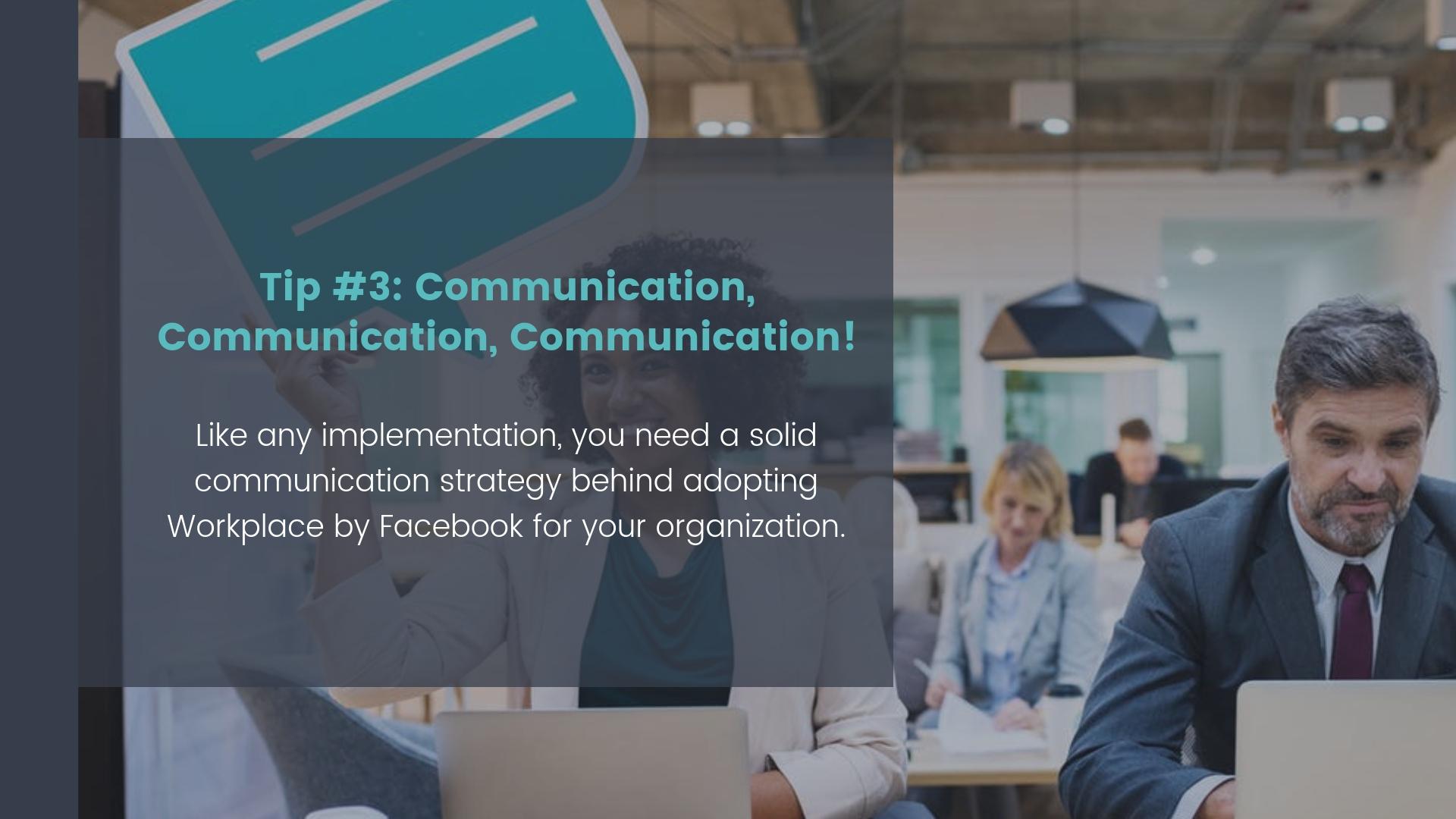 Tip #3: Communication, Communication, Communication! Tip Number 3