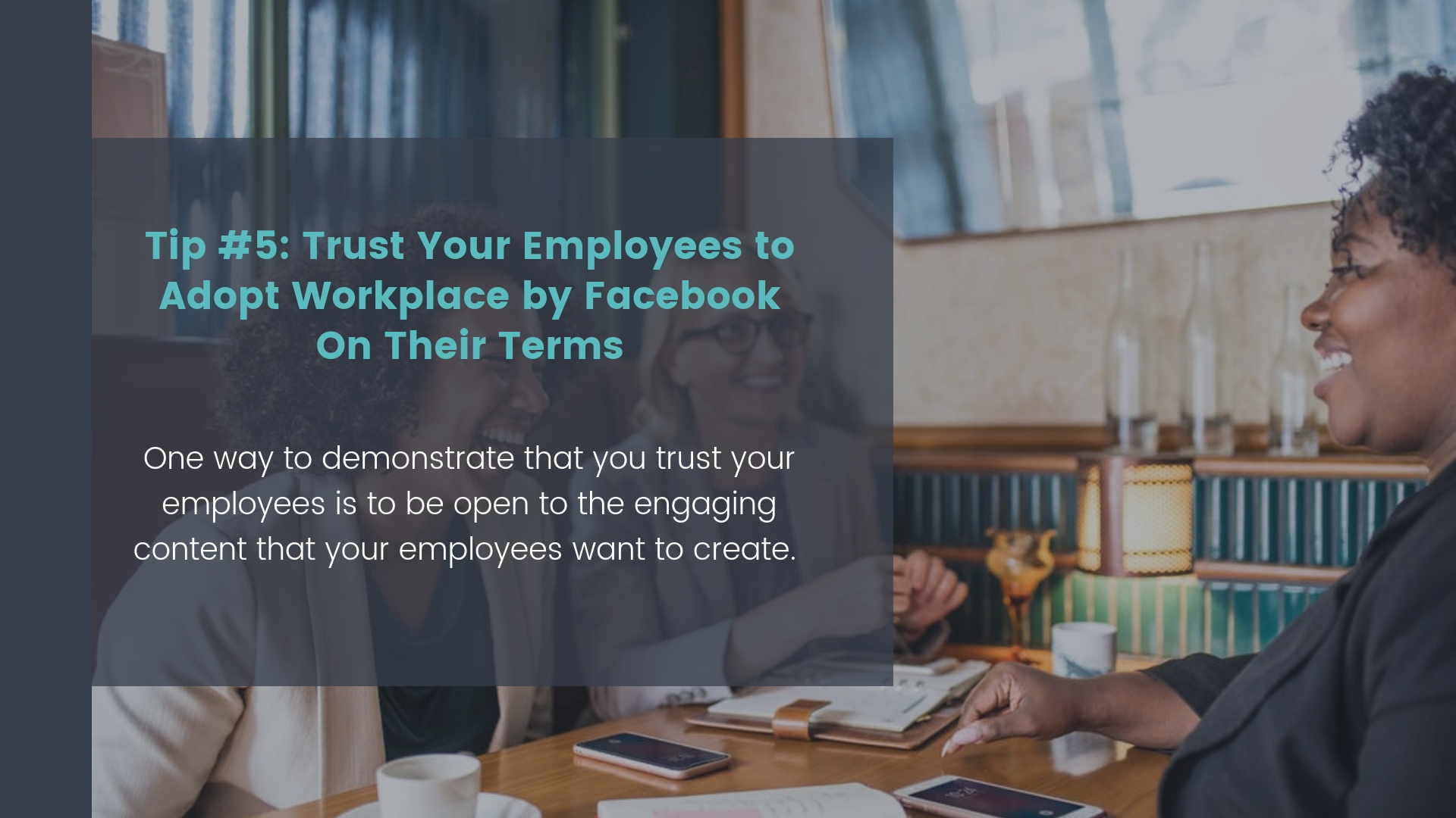 Tip #5: Trust Your Employees to Adopt Workplace by Facebook On Their Terms